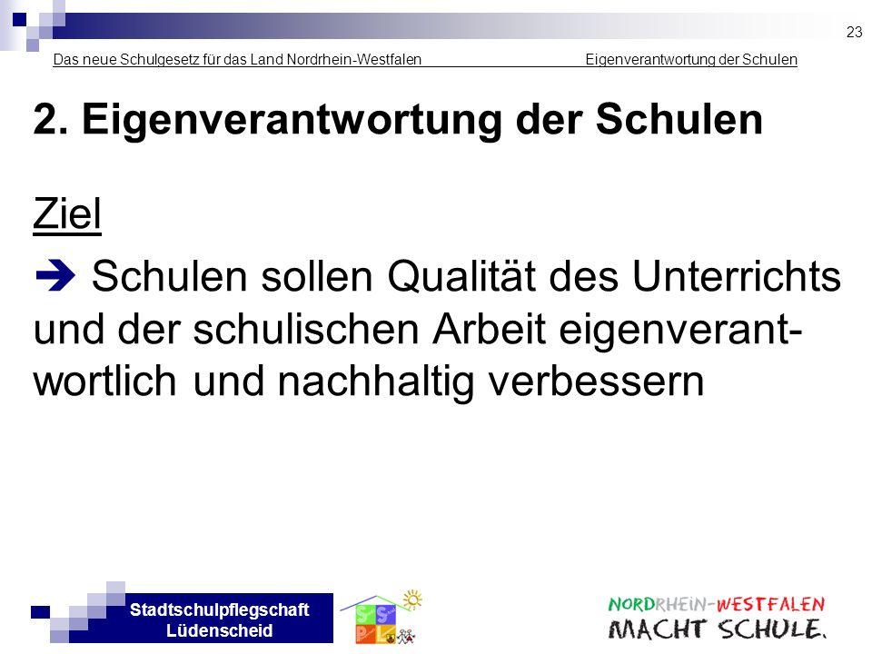 Stadtschulpflegschaft Lüdenscheid Das neue Schulgesetz für das Land Nordrhein-Westfalen ___ __________ Eigenverantwortung der Schulen 2. Eigenverantwo