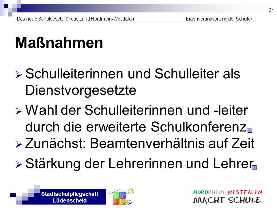 Stadtschulpflegschaft Lüdenscheid Das neue Schulgesetz für das Land Nordrhein-Westfalen _____________ Eigenverantwortung der Schulen Maßnahmen Schulle
