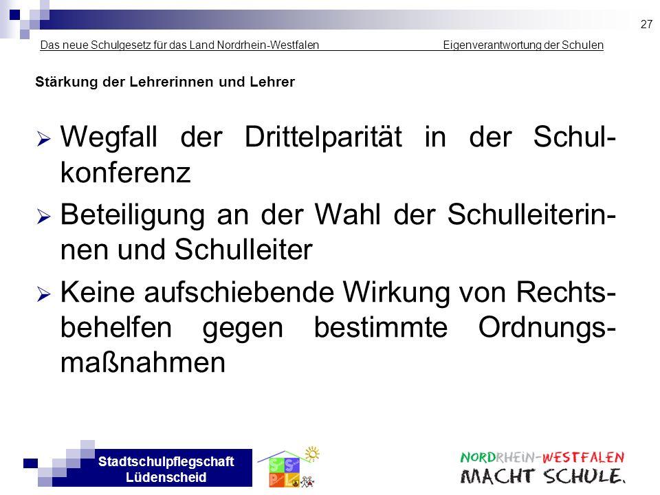 Stadtschulpflegschaft Lüdenscheid Das neue Schulgesetz für das Land Nordrhein-Westfalen _____________ Eigenverantwortung der Schulen Stärkung der Lehr
