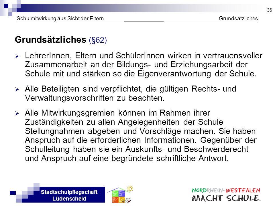 Stadtschulpflegschaft Lüdenscheid Schulmitwirkung aus Sicht der Eltern _____________ Grundsätzliches Grundsätzliches (§62) LehrerInnen, Eltern und Sch