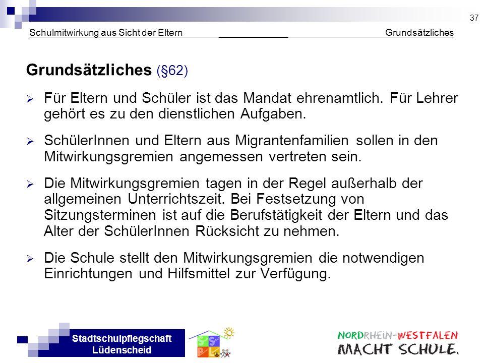 Stadtschulpflegschaft Lüdenscheid Schulmitwirkung aus Sicht der Eltern _____________ Grundsätzliches Grundsätzliches (§62) Für Eltern und Schüler ist