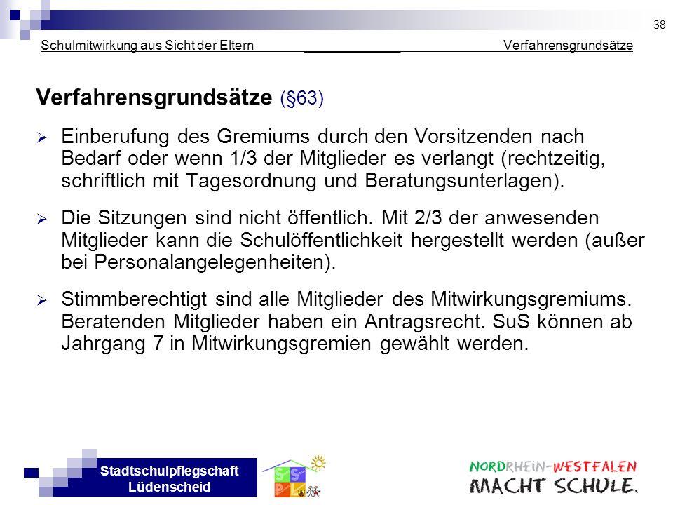 Stadtschulpflegschaft Lüdenscheid Schulmitwirkung aus Sicht der Eltern _____________ Verfahrensgrundsätze Verfahrensgrundsätze (§63) Einberufung des G