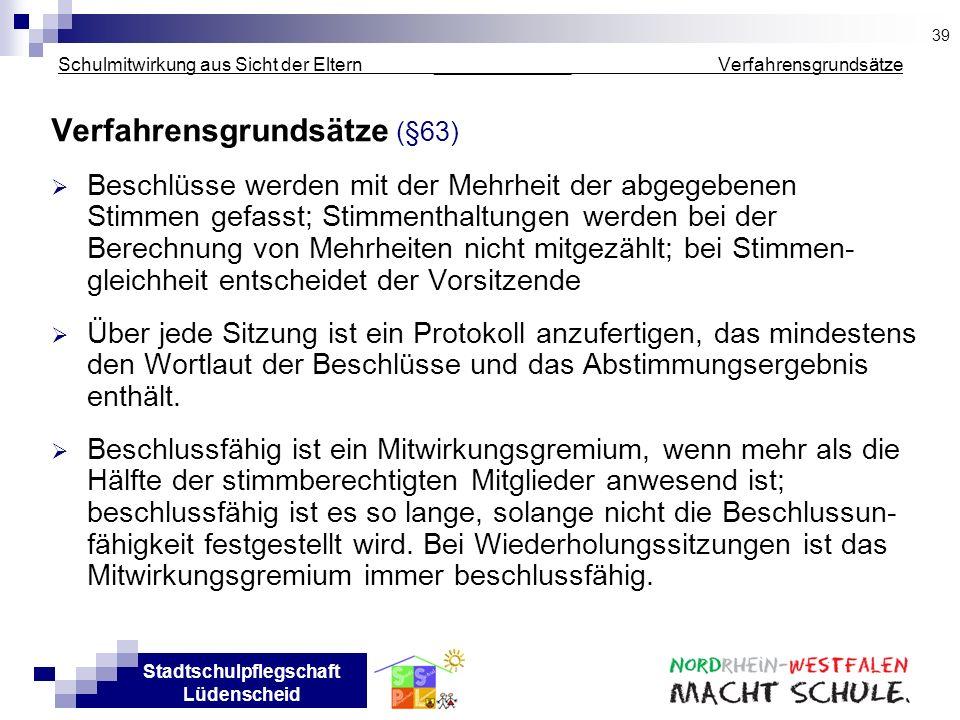 Stadtschulpflegschaft Lüdenscheid Schulmitwirkung aus Sicht der Eltern _____________ Verfahrensgrundsätze Verfahrensgrundsätze (§63) Beschlüsse werden