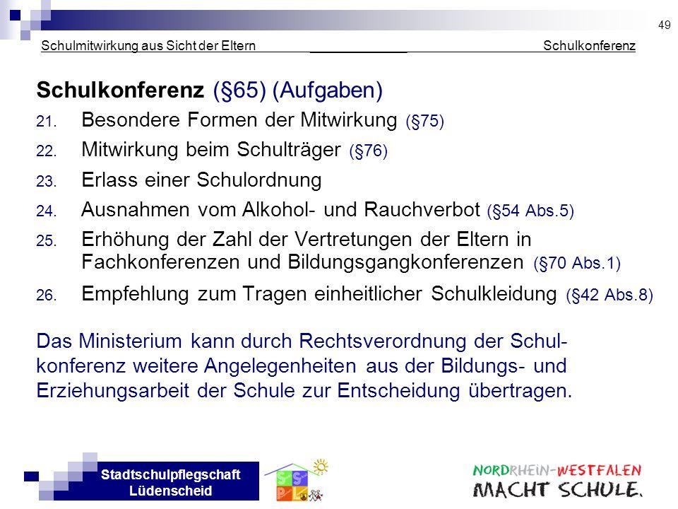 Stadtschulpflegschaft Lüdenscheid Schulmitwirkung aus Sicht der Eltern _____________ Schulkonferenz Schulkonferenz (§65) (Aufgaben) 21. Besondere Form