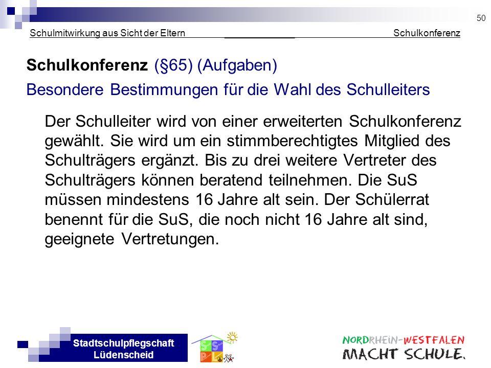 Stadtschulpflegschaft Lüdenscheid Schulmitwirkung aus Sicht der Eltern _____________ Schulkonferenz Schulkonferenz (§65) (Aufgaben) Besondere Bestimmu