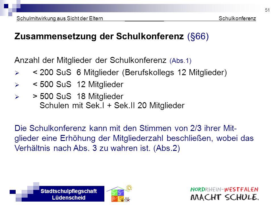 Stadtschulpflegschaft Lüdenscheid Schulmitwirkung aus Sicht der Eltern _____________ Schulkonferenz Zusammensetzung der Schulkonferenz (§66) Anzahl de