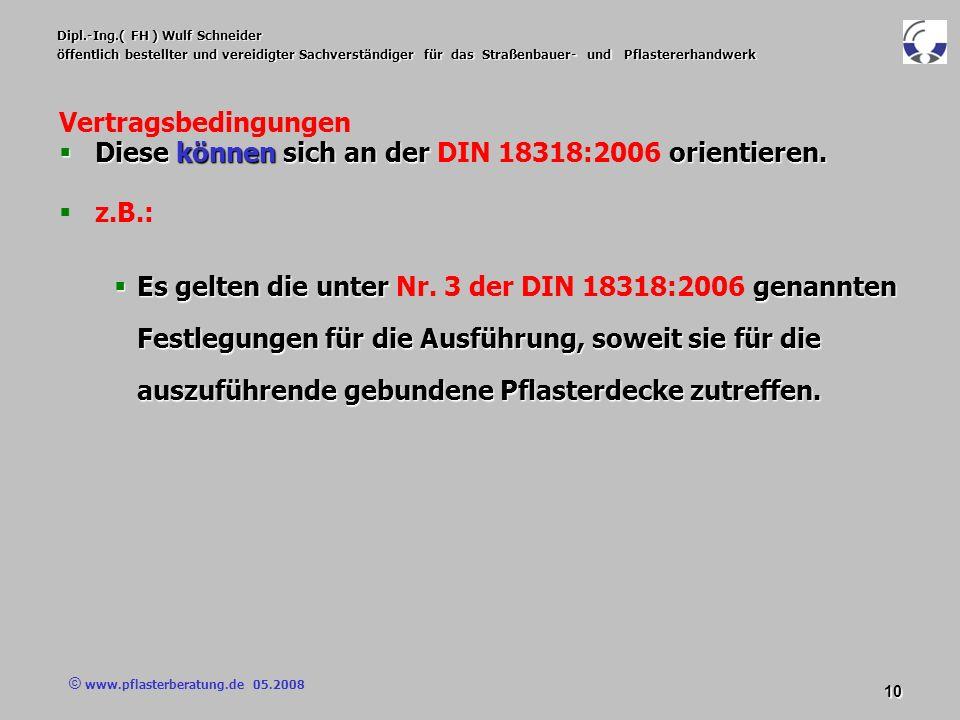 © www.pflasterberatung.de 05.2008 10 Dipl.-Ing.( FH ) Wulf Schneider öffentlich bestellter und vereidigter Sachverständiger für das Straßenbauer- und