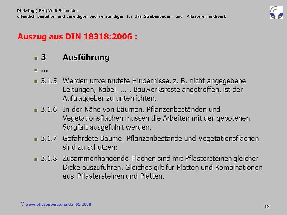 © www.pflasterberatung.de 05.2008 12 Dipl.-Ing.( FH ) Wulf Schneider öffentlich bestellter und vereidigter Sachverständiger für das Straßenbauer- und