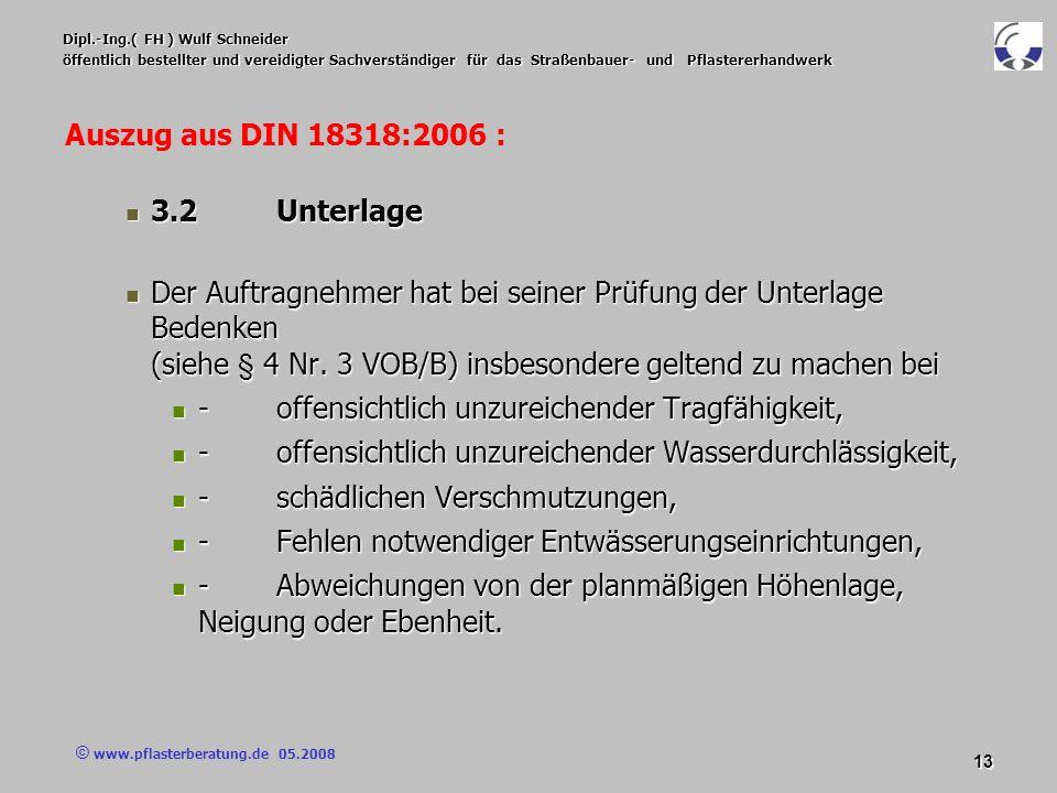 © www.pflasterberatung.de 05.2008 13 Dipl.-Ing.( FH ) Wulf Schneider öffentlich bestellter und vereidigter Sachverständiger für das Straßenbauer- und