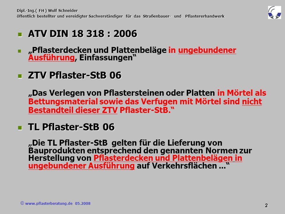 © www.pflasterberatung.de 05.2008 13 Dipl.-Ing.( FH ) Wulf Schneider öffentlich bestellter und vereidigter Sachverständiger für das Straßenbauer- und Pflastererhandwerk Auszug aus DIN 18318:2006 : 3.2Unterlage 3.2Unterlage Der Auftragnehmer hat bei seiner Prüfung der Unterlage Bedenken (siehe § 4 Nr.