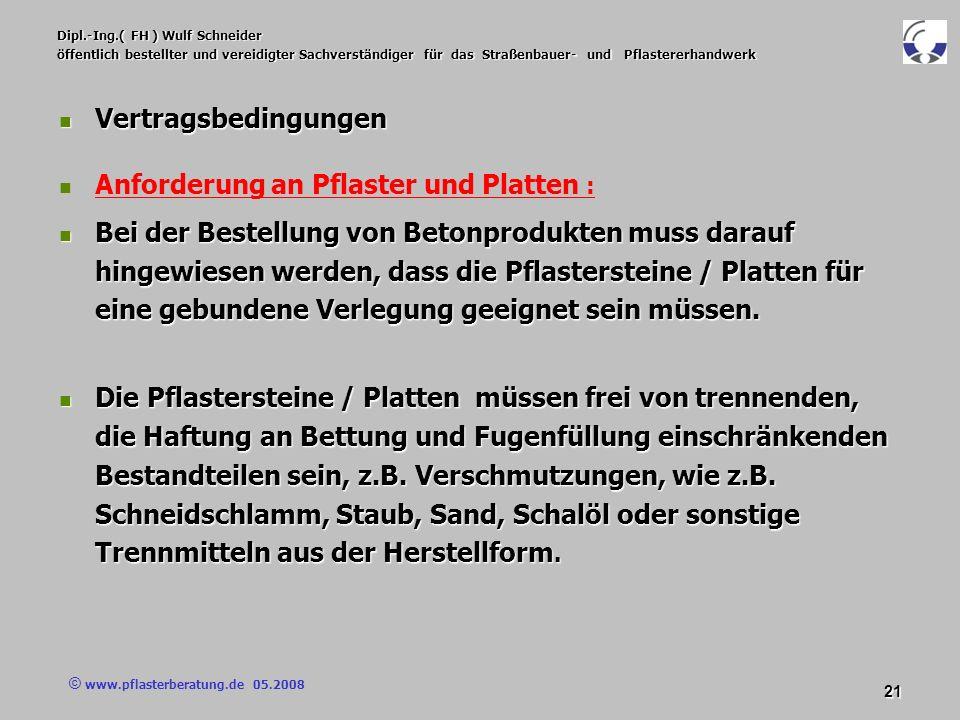 © www.pflasterberatung.de 05.2008 21 Dipl.-Ing.( FH ) Wulf Schneider öffentlich bestellter und vereidigter Sachverständiger für das Straßenbauer- und