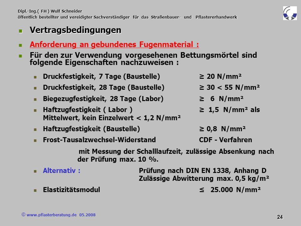 © www.pflasterberatung.de 05.2008 24 Dipl.-Ing.( FH ) Wulf Schneider öffentlich bestellter und vereidigter Sachverständiger für das Straßenbauer- und