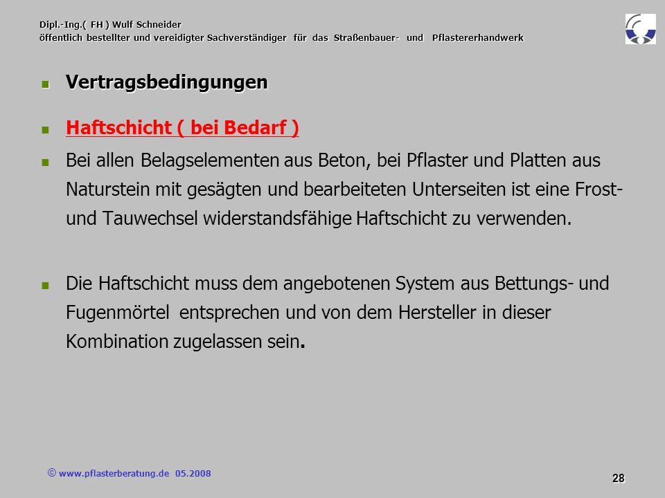 © www.pflasterberatung.de 05.2008 28 Dipl.-Ing.( FH ) Wulf Schneider öffentlich bestellter und vereidigter Sachverständiger für das Straßenbauer- und