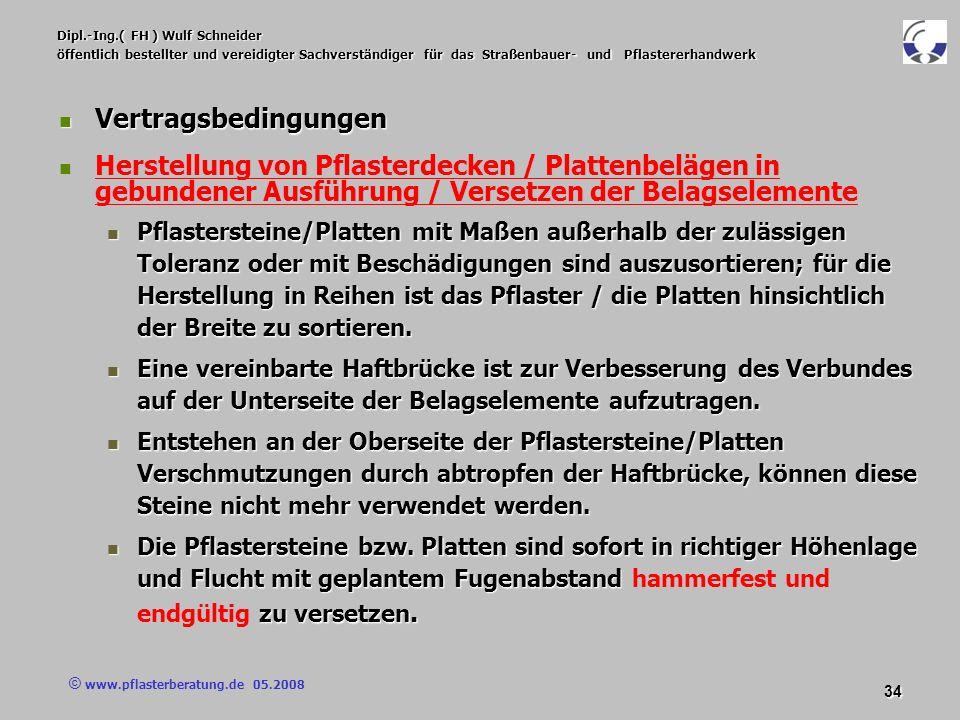 © www.pflasterberatung.de 05.2008 34 Dipl.-Ing.( FH ) Wulf Schneider öffentlich bestellter und vereidigter Sachverständiger für das Straßenbauer- und