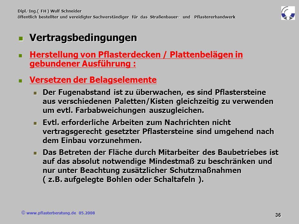 © www.pflasterberatung.de 05.2008 36 Dipl.-Ing.( FH ) Wulf Schneider öffentlich bestellter und vereidigter Sachverständiger für das Straßenbauer- und
