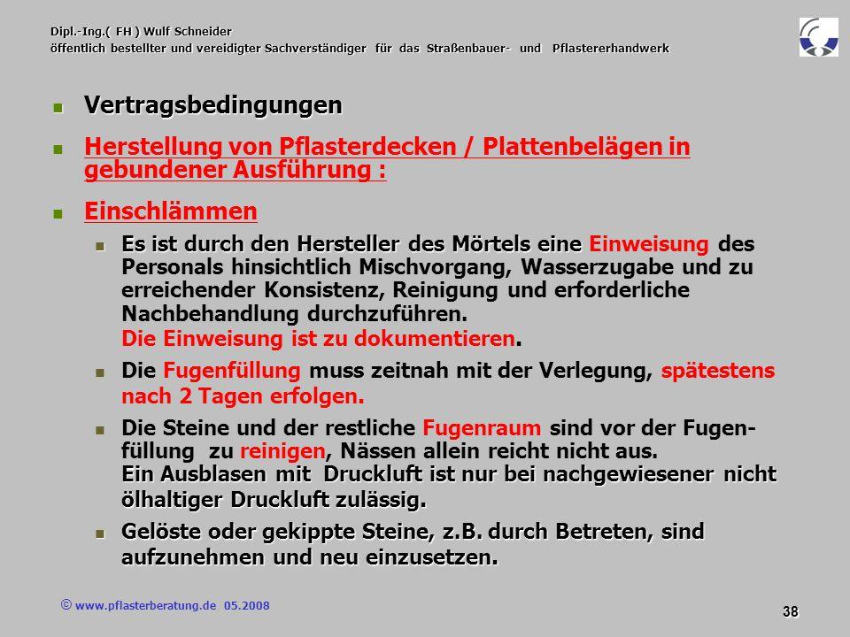 © www.pflasterberatung.de 05.2008 38 Dipl.-Ing.( FH ) Wulf Schneider öffentlich bestellter und vereidigter Sachverständiger für das Straßenbauer- und