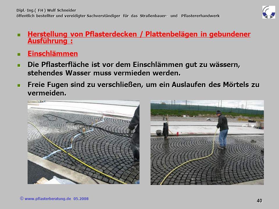 © www.pflasterberatung.de 05.2008 40 Dipl.-Ing.( FH ) Wulf Schneider öffentlich bestellter und vereidigter Sachverständiger für das Straßenbauer- und