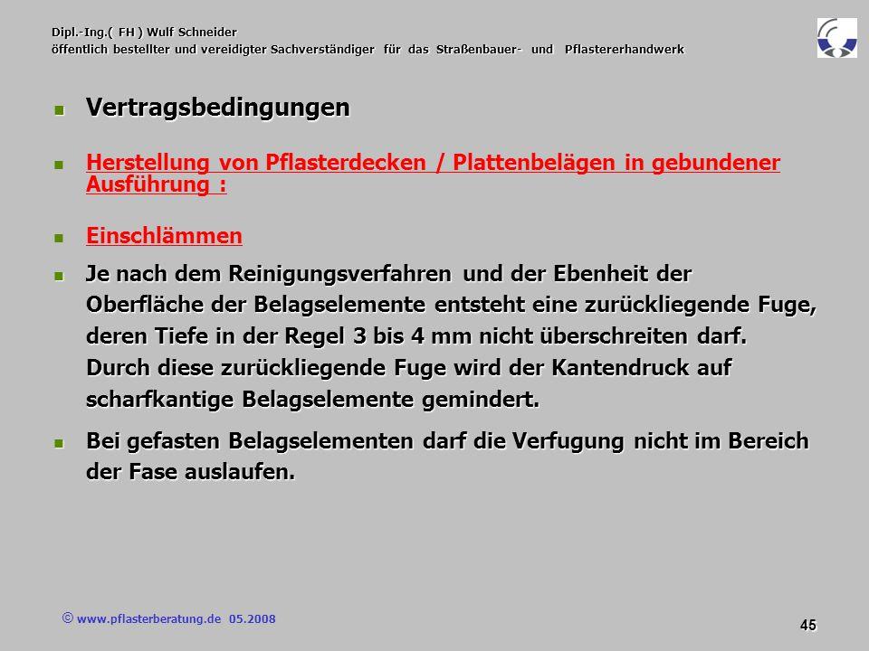 © www.pflasterberatung.de 05.2008 45 Dipl.-Ing.( FH ) Wulf Schneider öffentlich bestellter und vereidigter Sachverständiger für das Straßenbauer- und