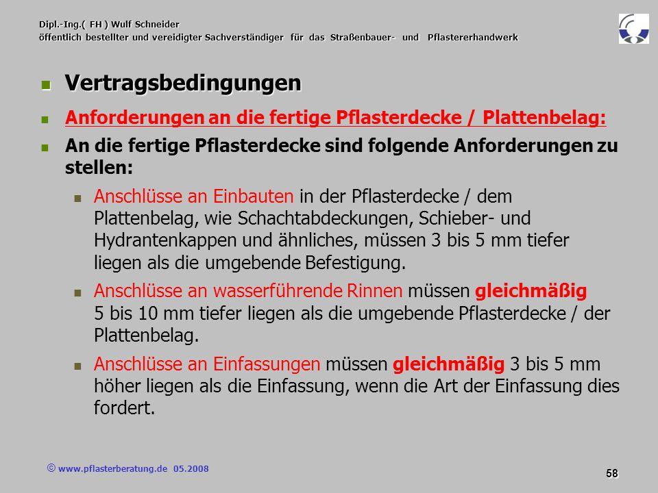 © www.pflasterberatung.de 05.2008 58 Dipl.-Ing.( FH ) Wulf Schneider öffentlich bestellter und vereidigter Sachverständiger für das Straßenbauer- und