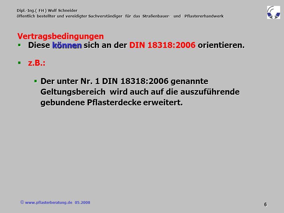 © www.pflasterberatung.de 05.2008 6 Dipl.-Ing.( FH ) Wulf Schneider öffentlich bestellter und vereidigter Sachverständiger für das Straßenbauer- und P