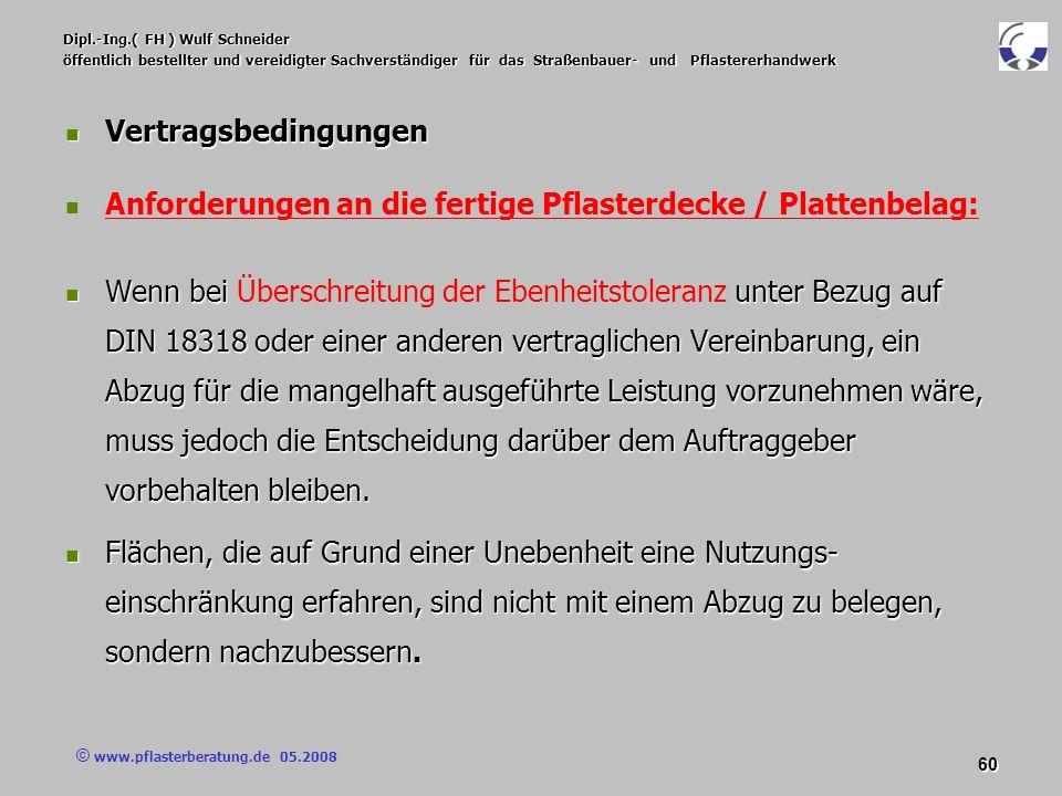 © www.pflasterberatung.de 05.2008 60 Dipl.-Ing.( FH ) Wulf Schneider öffentlich bestellter und vereidigter Sachverständiger für das Straßenbauer- und