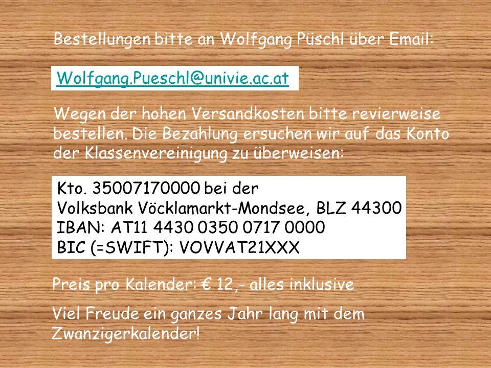 Bestellungen bitte an Wolfgang Püschl über Email: Wolfgang.Pueschl@univie.ac.at Wegen der hohen Versandkosten bitte revierweise bestellen.