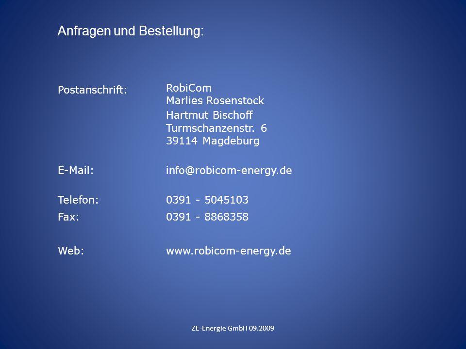 Postanschrift: RobiCom Marlies Rosenstock Hartmut Bischoff Turmschanzenstr. 6 39114 Magdeburg E-Mail:info@robicom-energy.de Telefon:0391 - 5045103 Fax