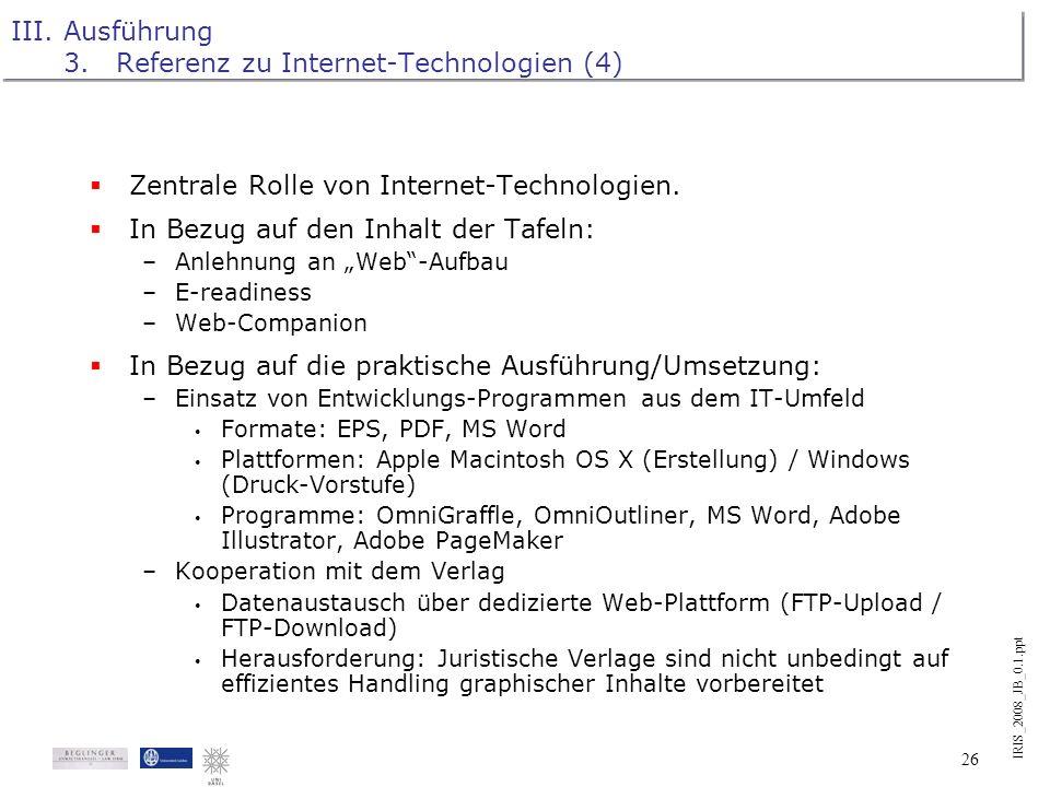 IRIS_2008_JB_0.1.ppt 25 III.Ausführung 3.Referenz zu Internet-Technologien (3)