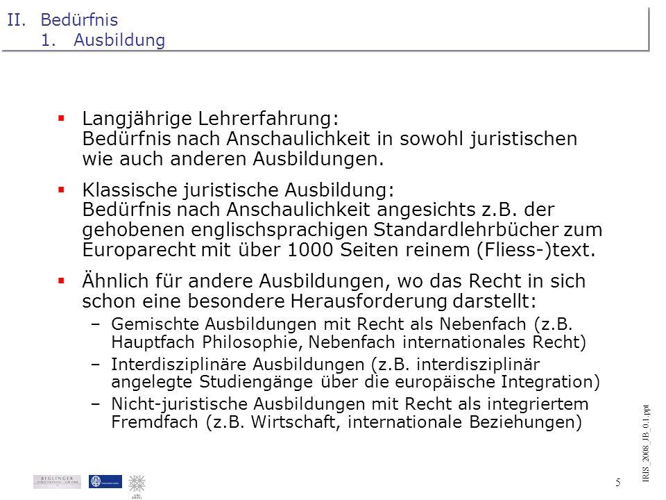 IRIS_2008_JB_0.1.ppt 4 I.Einführung 2.Tafeln zum EG-Recht