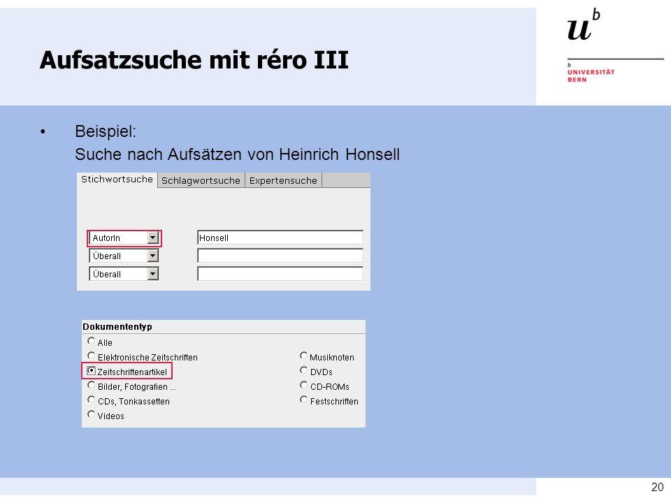 20 Aufsatzsuche mit réro III Beispiel: Suche nach Aufsätzen von Heinrich Honsell