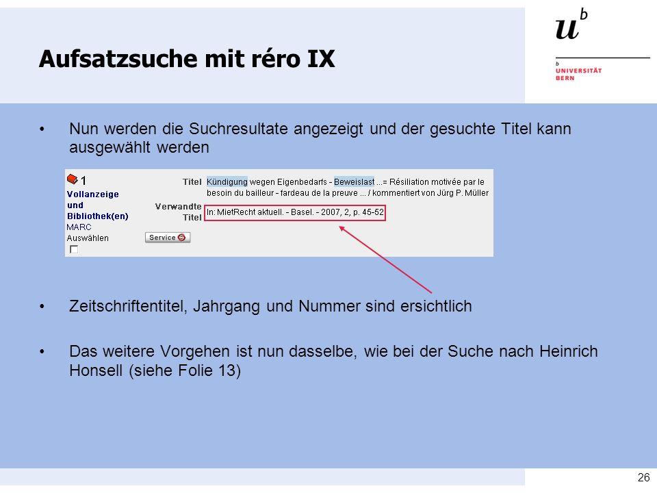 26 Aufsatzsuche mit réro IX Nun werden die Suchresultate angezeigt und der gesuchte Titel kann ausgewählt werden Zeitschriftentitel, Jahrgang und Numm