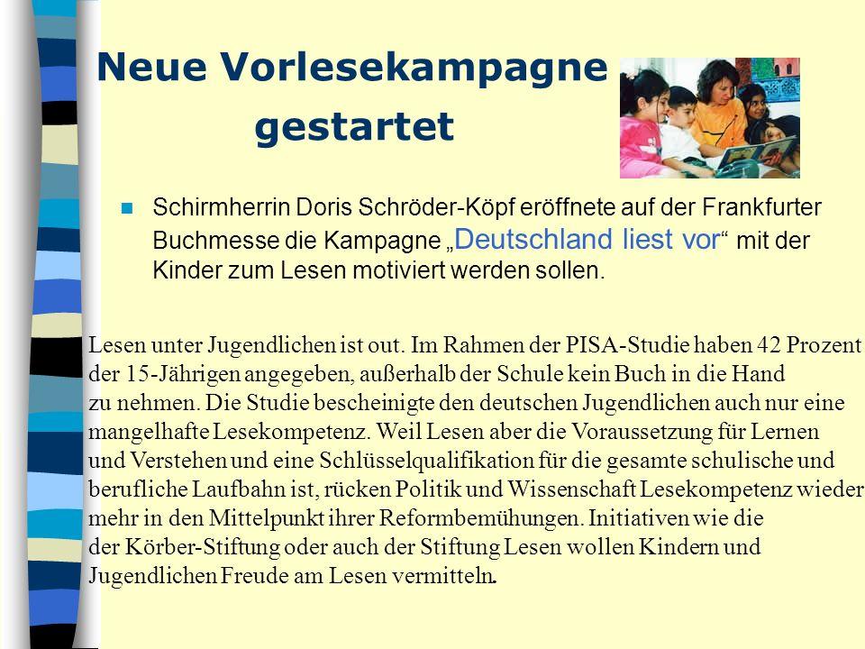 Neue Vorlesekampagne gestartet Schirmherrin Doris Schröder-Köpf eröffnete auf der Frankfurter Buchmesse die Kampagne Deutschland liest vor mit der Kinder zum Lesen motiviert werden sollen.
