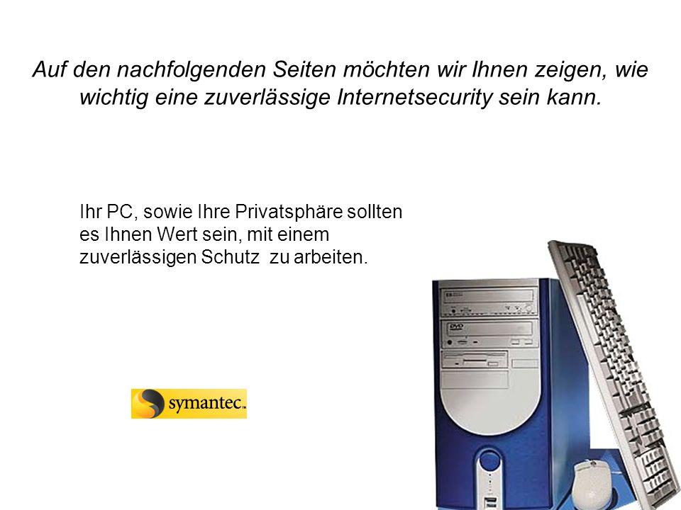Auf den nachfolgenden Seiten möchten wir Ihnen zeigen, wie wichtig eine zuverlässige Internetsecurity sein kann.