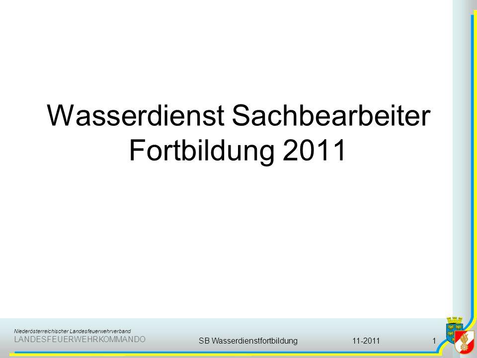 Niederösterreichischer Landesfeuerwehrverband LANDESFEUERWEHRKOMMANDO Wasserdienst Sachbearbeiter Fortbildung 2011 11-2011SB Wasserdienstfortbildung1