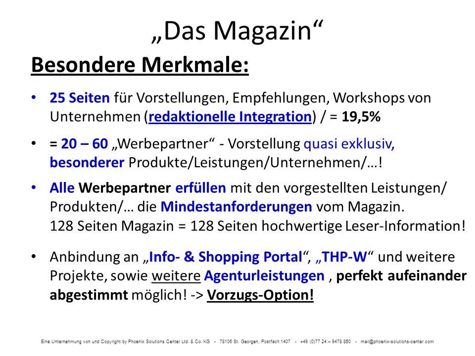 Das Magazin Besondere Merkmale: 25 Seiten für Vorstellungen, Empfehlungen, Workshops von Unternehmen (redaktionelle Integration) / = 19,5% = 20 – 60 Werbepartner - Vorstellung quasi exklusiv, besonderer Produkte/Leistungen/Unternehmen/….