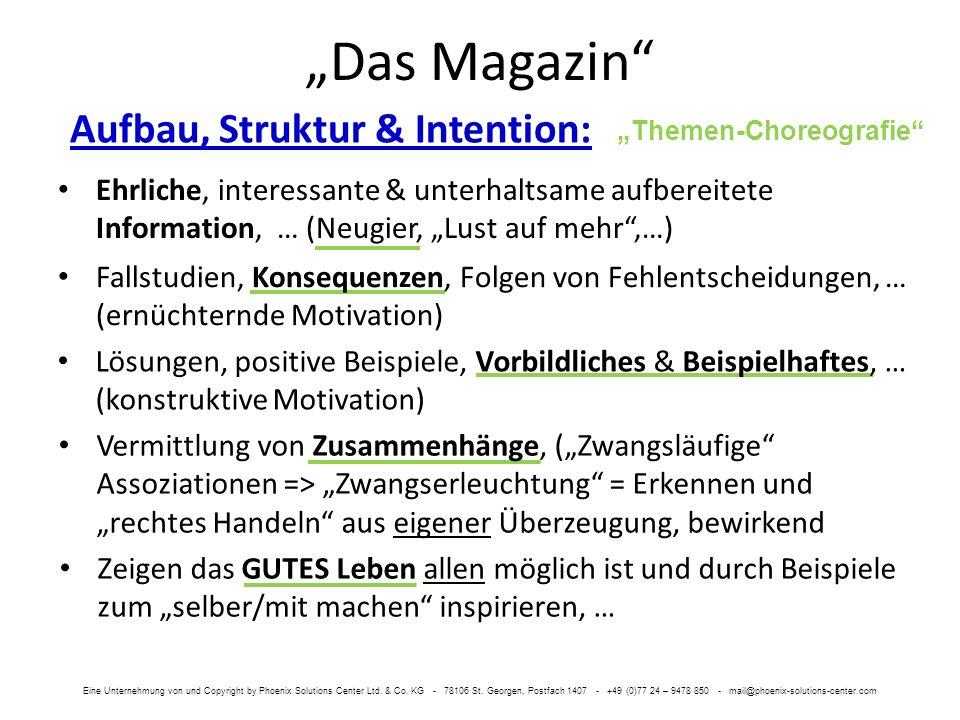 Das Magazin Besondere Vorteile 1 : Erreicht 10.000 Entscheidungsträger deutscher, schweizer und österreichischer Unternehmen, Medien, Organisationen 20.000 private Haushalte in DE-A-CH Dauerhafte Integration durch überzeugende Information statt Werbung.