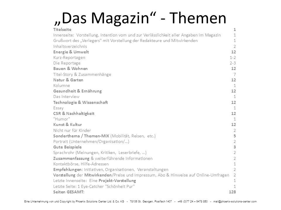 Das Magazin - Themen Titelseite1 Innenseite: Vorstellung, Intention vom und zur Verlässlichkeit aller Angaben im Magazin 1 Grußwort des Verlegers