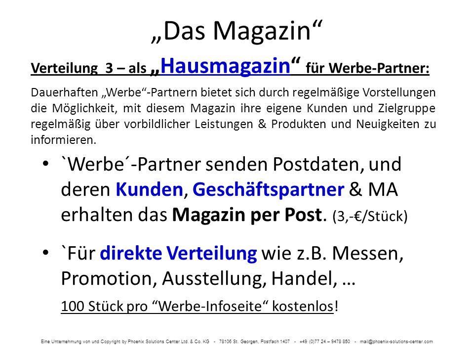 Das Magazin `Werbe´-Partner senden Postdaten, und deren Kunden, Geschäftspartner & MA erhalten das Magazin per Post. (3,-/Stück) Verteilung 3 – alsHau