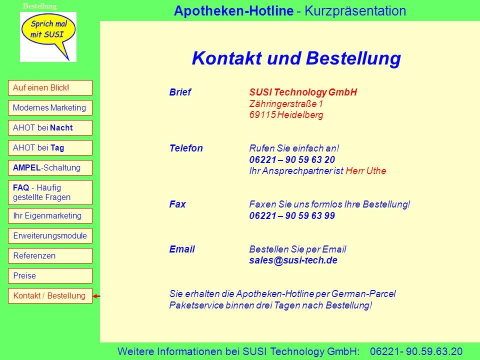 Apotheken-Hotline - Kurzpräsentation Weitere Informationen bei SUSI Technology GmbH: 06221- 90.59.63.20 AHOT bei Tag AHOT bei Nacht FAQ - Häufig gestellte Fragen Auf einen Blick.