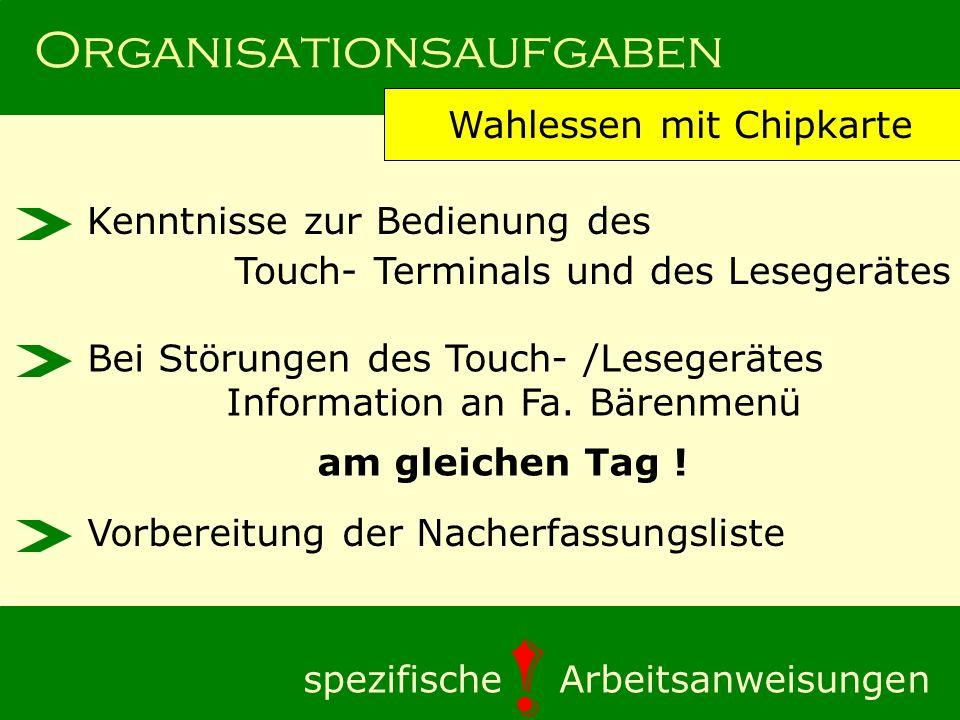 Organisationsaufgaben Wahlessen mit Chipkarte spezifische Arbeitsanweisungen ! Kenntnisse zur Bedienung des Touch- Terminals und des Lesegerätes Bei S