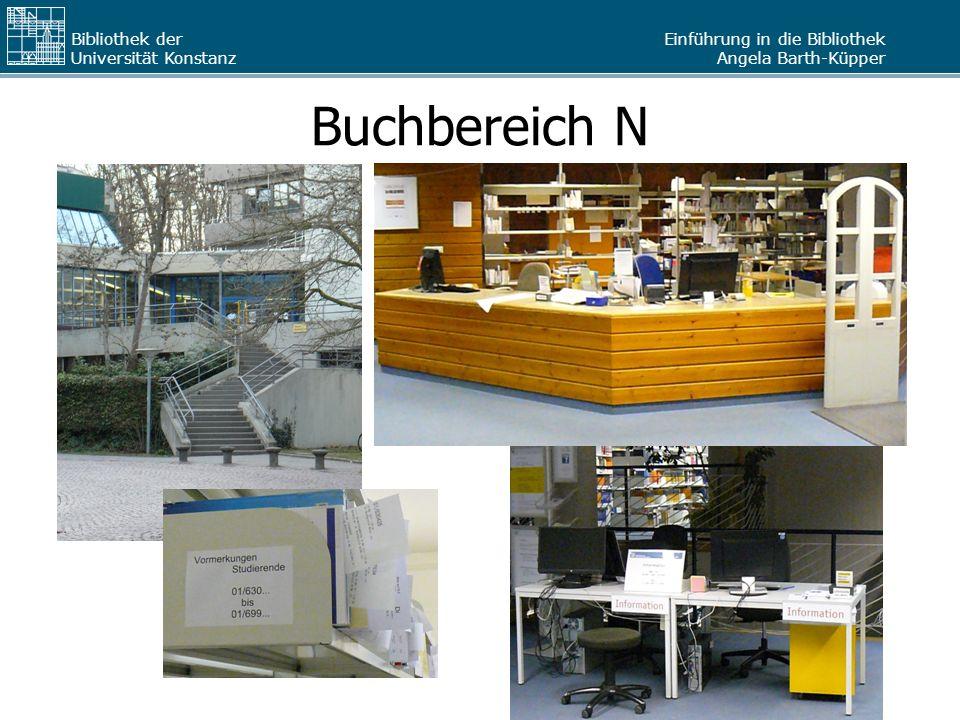 Einführung in die Bibliothek Angela Barth-Küpper Bibliothek der Universität Konstanz Buchbereich N
