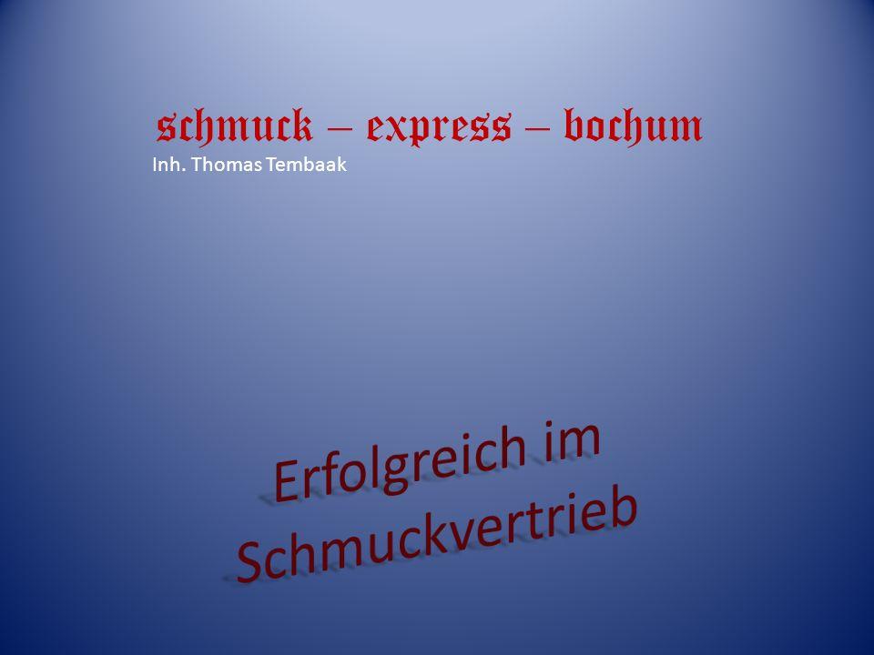 schmuck – express – bochum Inh. Thomas Tembaak