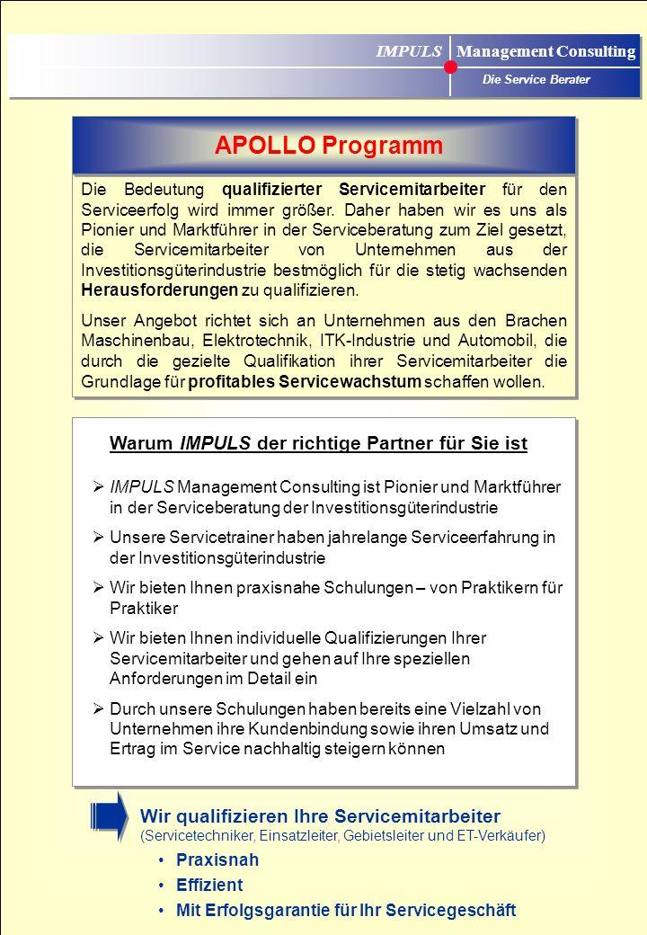 ... auf zu neuen Ufern !!! APOLLO Das Schulungsprogramm für Servicemitarbeiter IMPULS Management Consulting Kirchplatz 5a 82049 München Pullach Tel: 0