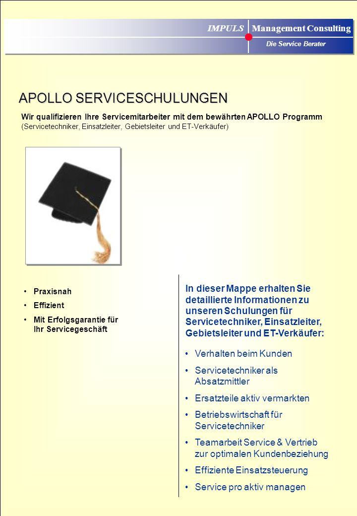 IMPULS Management Consulting Die Service Berater APOLLO Stufenkonzept Entwicklungsstand Know-how + Teamarbeit Service & Vertrieb Betriebswirtschaft fü