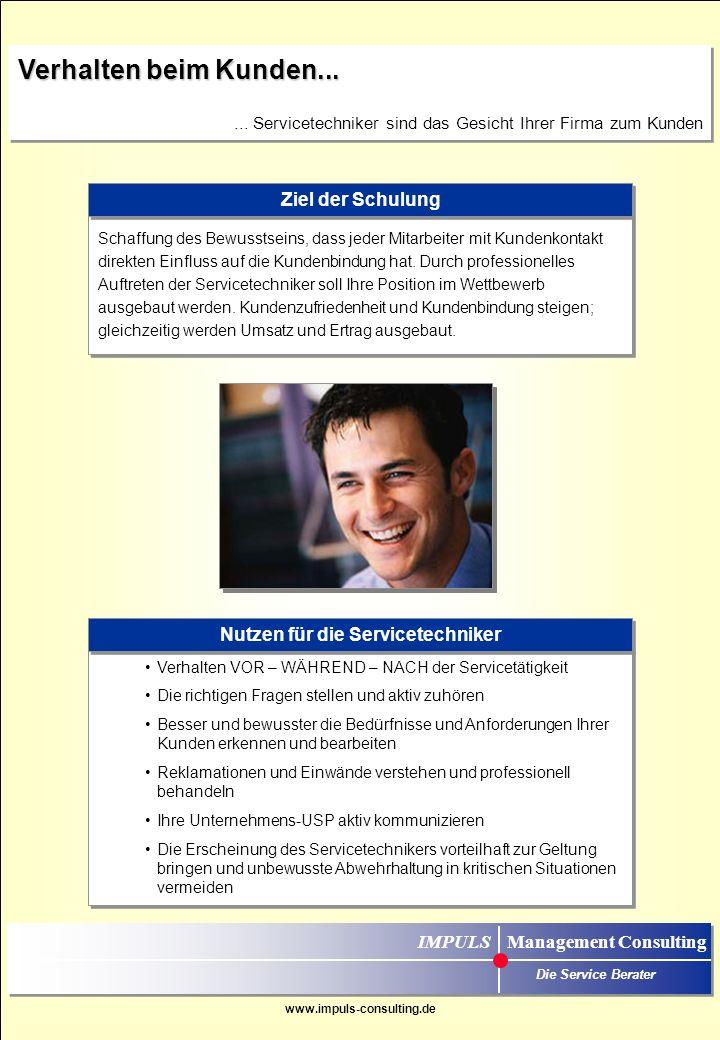 IMPULS Management Consulting Die Service Berater Ihr Ansprechpartner Matthias Mahnel Telefon: +49-89-3888 99-30 Telefax: +49-89-3888 99-31 E-Mail: mahnel@impuls-consulting.de Matthias Mahnel Telefon: +49-89-3888 99-30 Telefax: +49-89-3888 99-31 E-Mail: mahnel@impuls-consulting.de IMPULS Management Consulting Kirchplatz 5a D-82049 München Pullach www.impuls-consulting.de Wenn Sie Interesse an unseren Schulungen haben oder Fragen zu unserem Angebot haben, können Sie uns jederzeit gerne ansprechen
