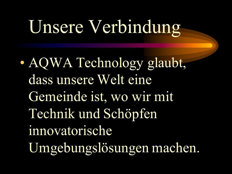 Unsere Verbindung AQWA Technology glaubt, dass unsere Welt eine Gemeinde ist, wo wir mit Technik und Schöpfen innovatorische Umgebungslösungen machen.