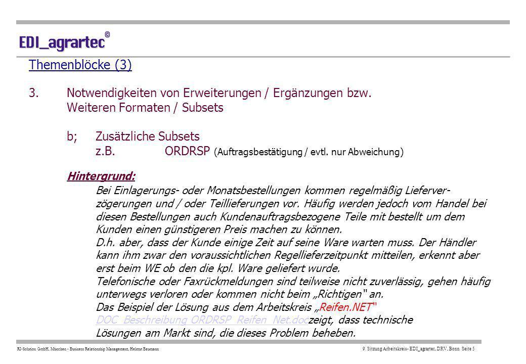 RI-Solution GmbH, München - Business Relationship Management, Helmut Baumann 9. Sitzung Arbeitskreis- EDI_agrartec, DRV, Bonn Seite 5 Themenblöcke (3)