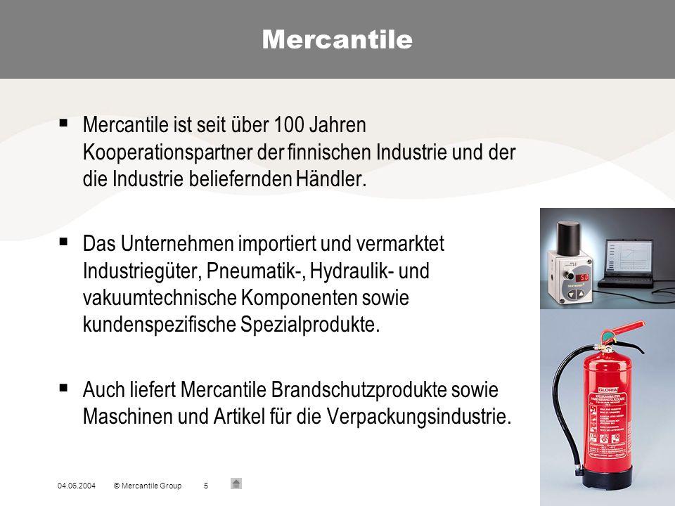 04.06.2004© Mercantile Group5 Mercantile Mercantile ist seit über 100 Jahren Kooperationspartner der finnischen Industrie und der die Industrie beliefernden Händler.