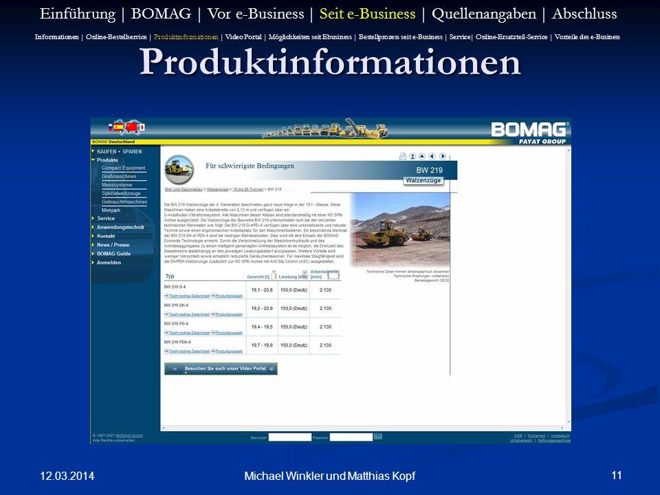 12.03.2014 11 Michael Winkler und Matthias Kopf Produktinformationen Einführung | BOMAG | Vor e-Business | Seit e-Business | Quellenangaben | Abschlus