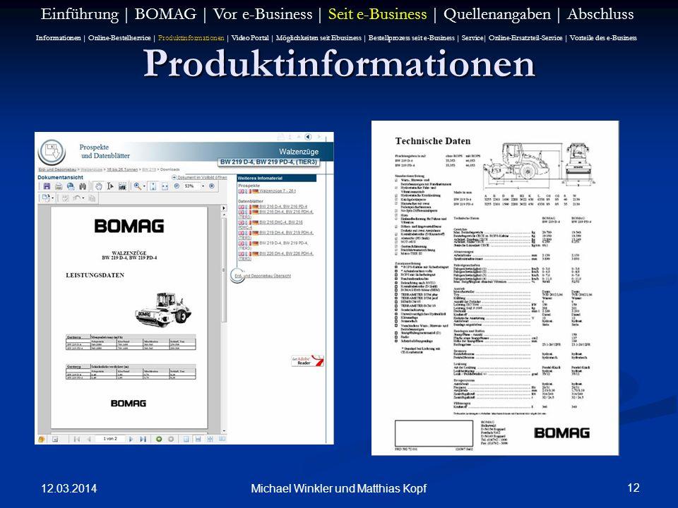 12.03.2014 12 Michael Winkler und Matthias Kopf Produktinformationen Einführung | BOMAG | Vor e-Business | Seit e-Business | Quellenangaben | Abschlus